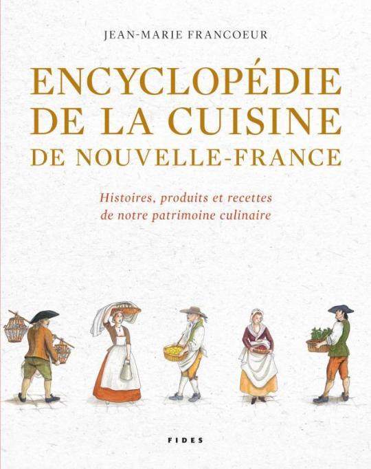 Encyclop die de la cuisine de nouvelle france fides - L art de la cuisine francaise ...