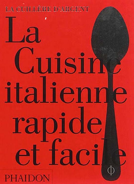 La cuisine italienne rapide et facile phaidon blog des for Apprendre la cuisine italienne
