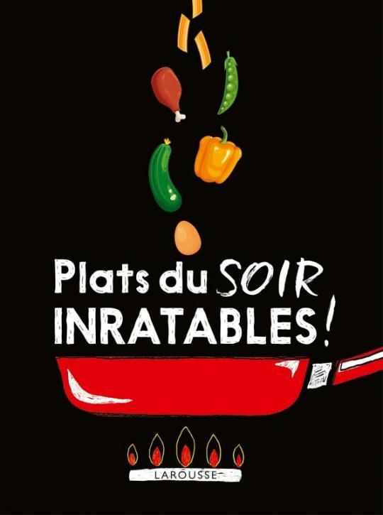 Plats Du Soir Inratables Larousse Blog Des Arts